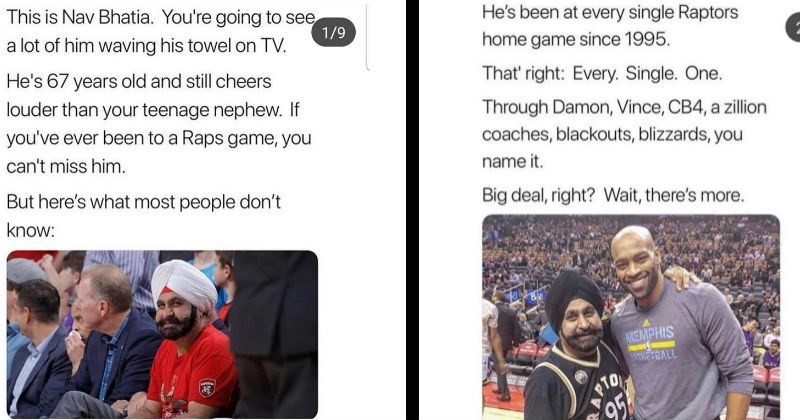 wholesome story about Toronto basketball fan | This is Nav Bhatia going see 1/9 lot him waving his towel on TV. He's 67 years old and still cheers louder than teenage nephew. If ever been Raps game can't miss him. But here's most people don't know: | He's been at every single Raptors home game since 1995 right: Every. Single. One. Through Damon, Vince, CB4 zillion coaches, blackouts, blizzards name Big deal, right? Wait, there's more. Bu MEMPHIS EASKE7BALL PTO 95 CAL
