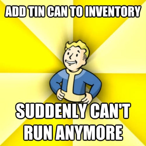 Cartoon - ADD TIN CAN TO INVENTORY SUDDENLY CAN'T RUN ANYMORE