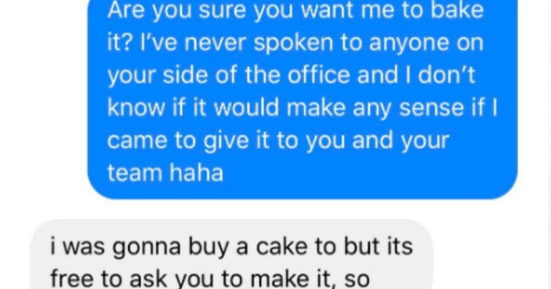 cake FAIL work coworkers text dumb idiots bake cheap money stupid - 8485893