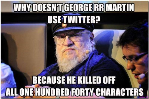 game of thrones memes season 5 george rr martin can't stop killing them characters.