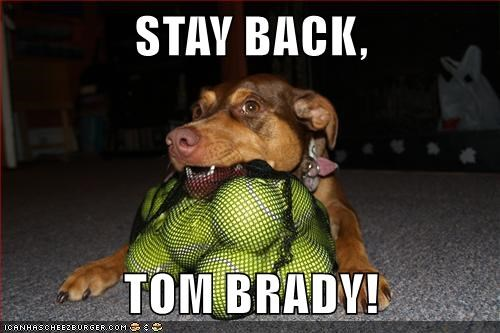 STAY BACK, TOM BRADY!