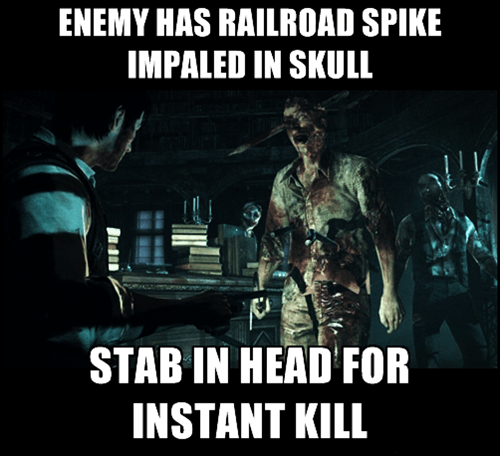 Meme about video game logic and how the enemy can have railroad spike in his skull, but one stab to the head kills it instantly.