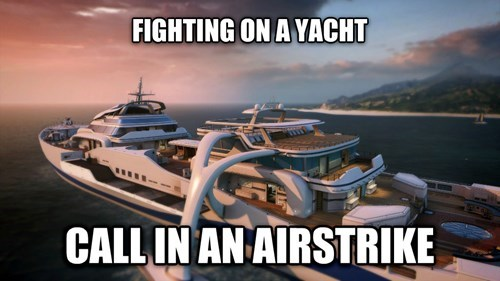 Meme about Black Ops II video game logic and how you can be fighting in a yacht and call in an airstrike