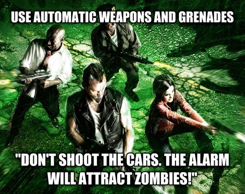 Left 4 Dead game logic of using machine guns but if you shoot car alarms it attracts the zombies.