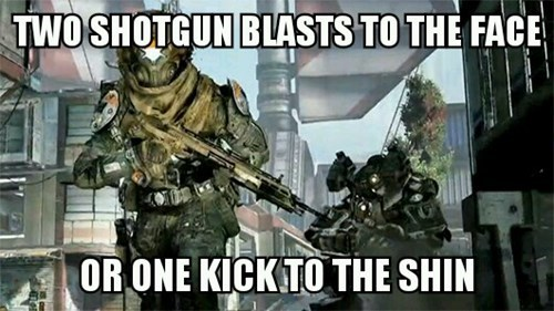 Funny meme about the game logic of Titanfall in which a kick to the shin is the same as 2 shotgun blasts to the face.