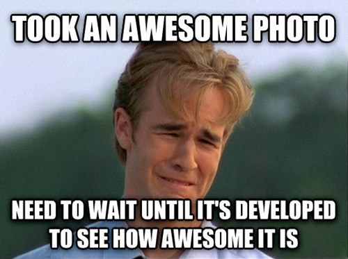 Internet meme - TOOKAN AWESOME PHOTO NEED TO WAIT UNTILIT'S DEVELOPED TO SEE HOW AWESOME IT IS