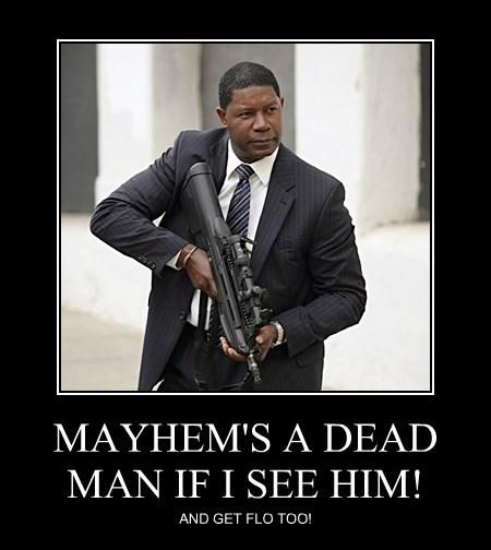 MAYHEM'S A DEAD MAN IF I SEE HIM!