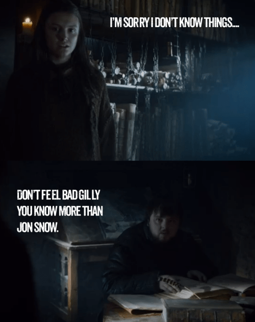 game of thrones memes same says nice things to gilly.