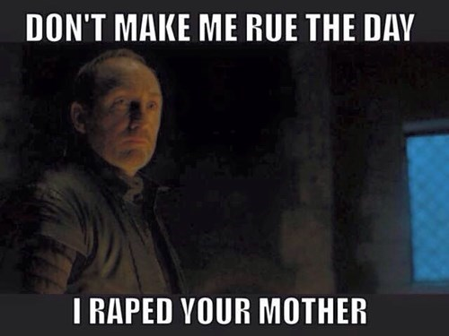 game of thrones memes roos bolton is bad at guilt trips