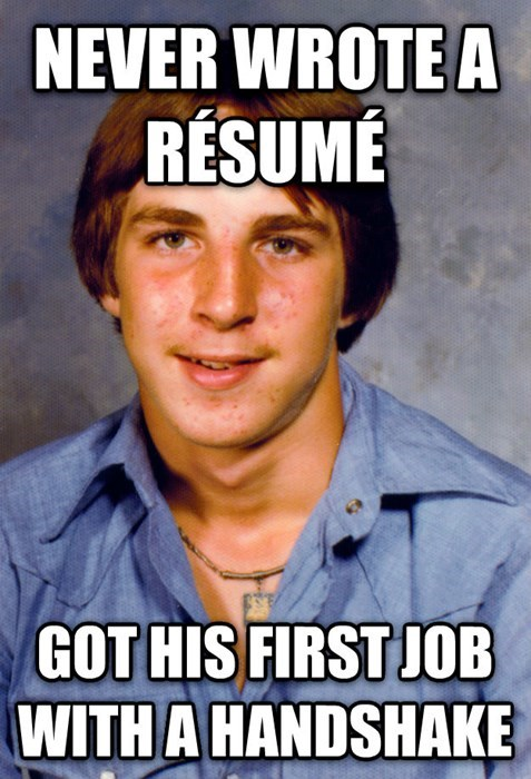 Internet meme - NEVER WROTE A RESUME GOT HIS FIRST JOB WITHA HANDSHAKE