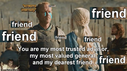 game of thrones memes season 5 jorah wants out of the friend zone