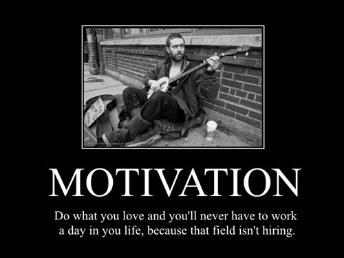 demotivational career advice Life of an Artist
