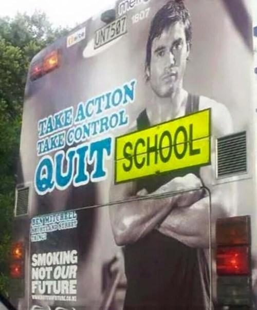 funny school sign (Don't) Stay in School Kids