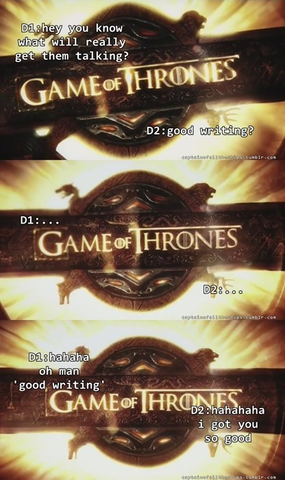 game of thrones memes season 5 many want better writing, if you can believe it.
