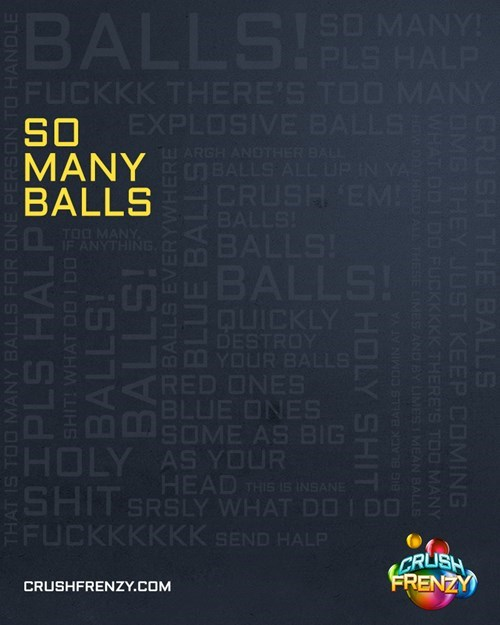 advertising,balls,crush frenzy,so many balls,ads