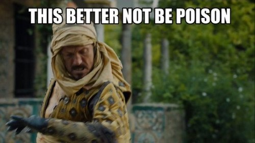 Game of thrones memes season 5 Bronn won't need any antidote anytime soon.