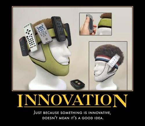 demotivational image innovation There May Be a Reason It Hasn't Been Done Before