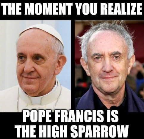 game of thrones memes season 5 Pope francis is the high sparrow