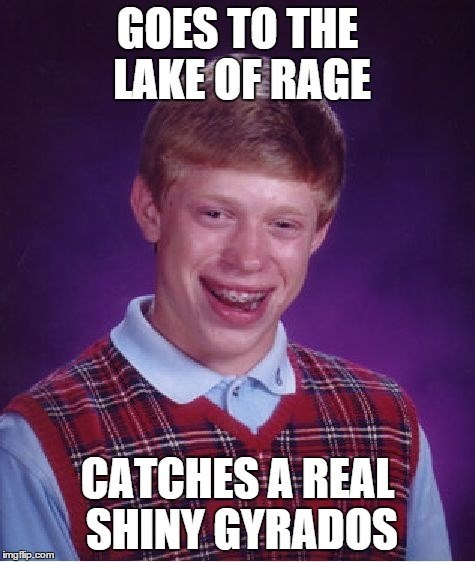 lake of rage,bad luck brian,gyrados
