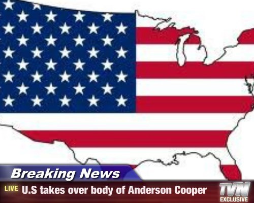 Breaking News - U.S takes over body of Anderson Cooper
