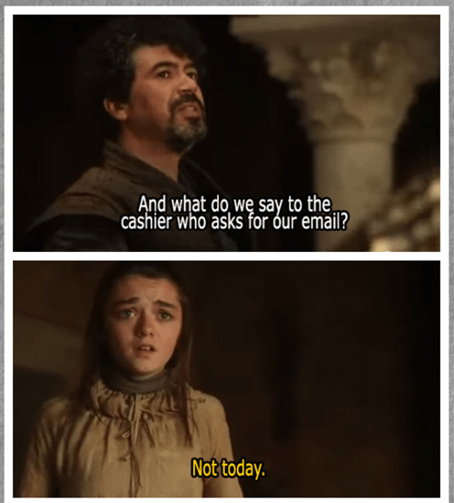 Game of thrones memes season 5 arya needs to not give her email away.