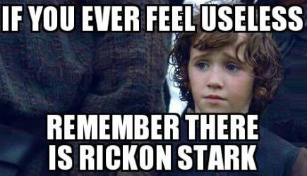 game of thrones memes season 5 rickon stark is more useless than you.