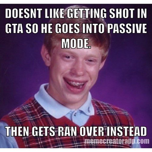 bad luck brian video games Grand Theft Auto - 8505842432