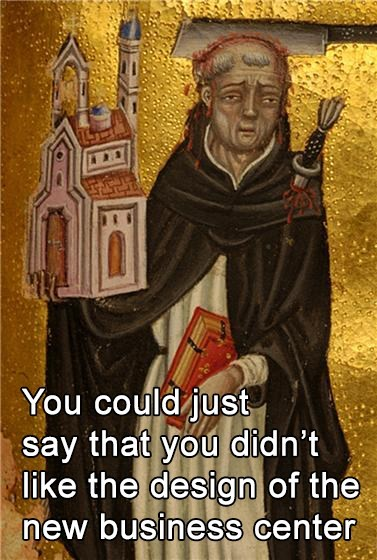 classical art memes from medieval times - Holy places - You could just say that you didn't like the design of the new business center