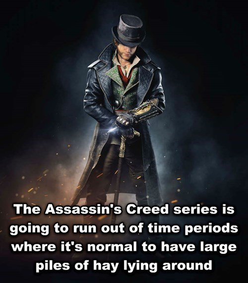 Assassin's Creed shower thought meme about how they will soon run out of time periods with hay lying around.