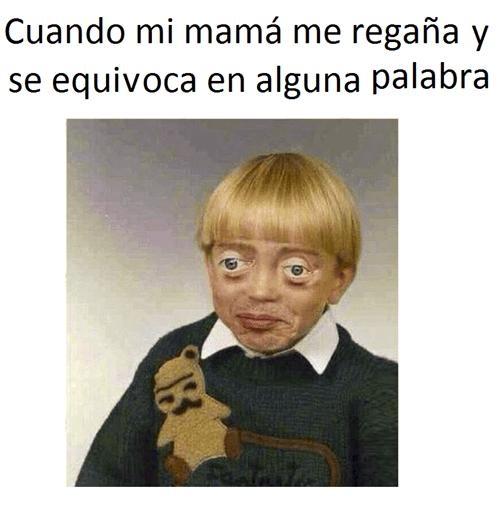tu mama te regaña