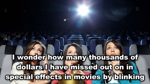 Shower thought about blinking and missing parts of movies