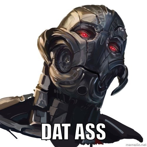 Ultron likes butts