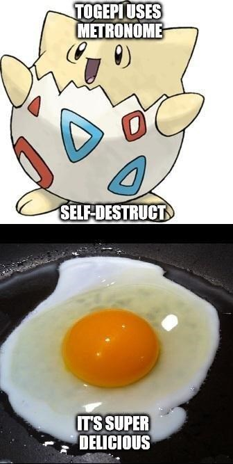 pokemon memes togepi self destruct egg delicious