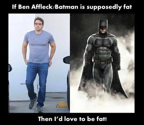 superheroes-batman-dc-batfleck-aint-fat-hes-phat