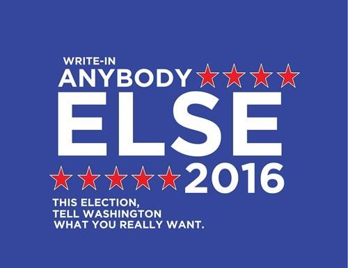 election 2016 anybody else 2016 - 8510076928