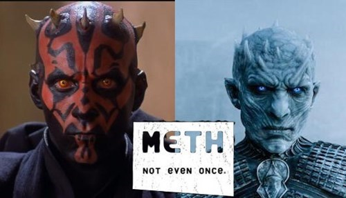Game of thrones memes season 5 Meth makes white walkers.