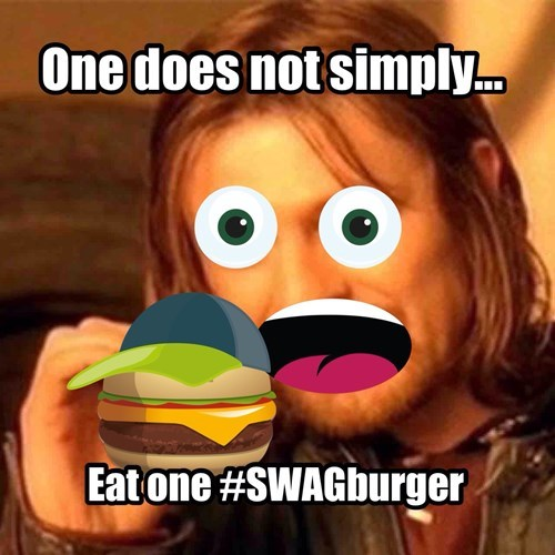 Cartoon - One does not simply.. Eat one #SWAGburger