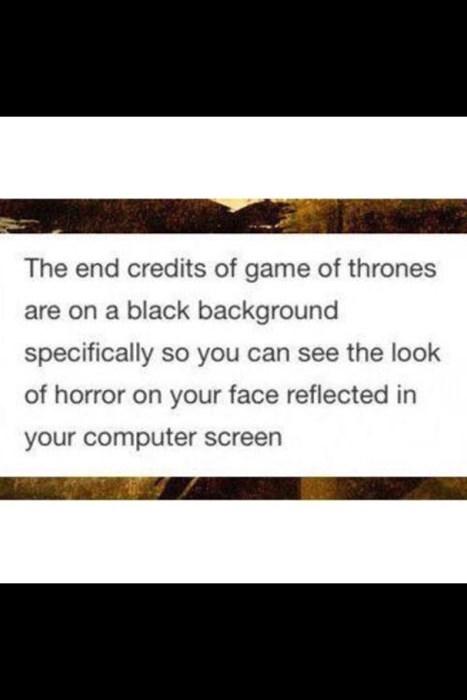 Game of thrones memes season 5 that black screen of death.