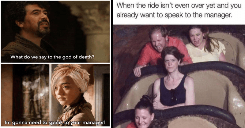 Funny memes, karen memes, speak to the manager, speak to the manager memes. | do say god death? Im gonna need speak manager! arya stark game of thrones | ride isn't even over yet and already want speak manager. splash mountain woman crossing arms looking angry