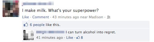 superpowers, facebook comebacks, best comebacks, drinking