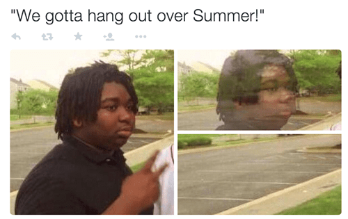 no friends over summer