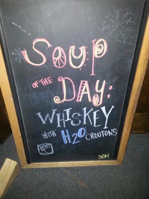 soup of the day, whiskey, bar, sign