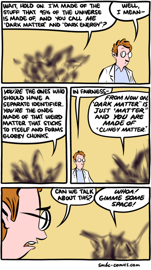 physics sjw dark matter can't argue with that science clingy web comics - 8522972928