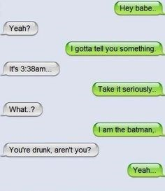 drunk, texting, batman