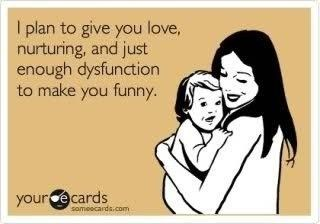 good parent, someecards, character building, dysfunction