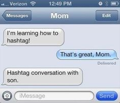 mom, texting, hashtags, learning