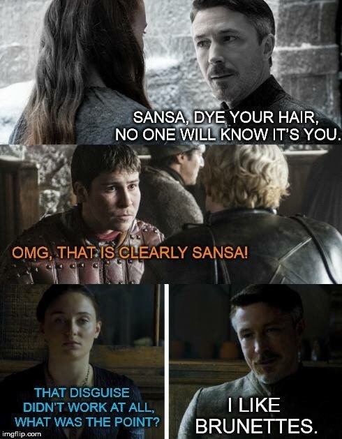 Game of Thrones memes season 5 Petyr Baelish likes brunettes, Sansa.
