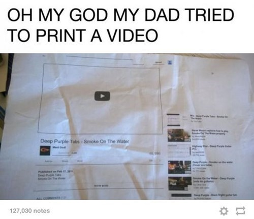 youtube, dad, confused, printing, technology