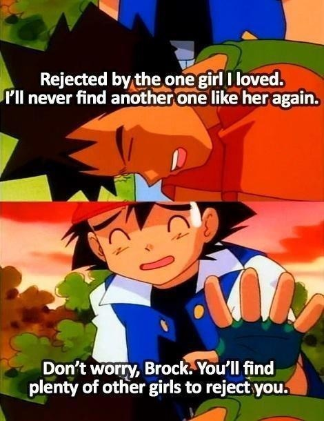 pokemon memes brock girls to reject you