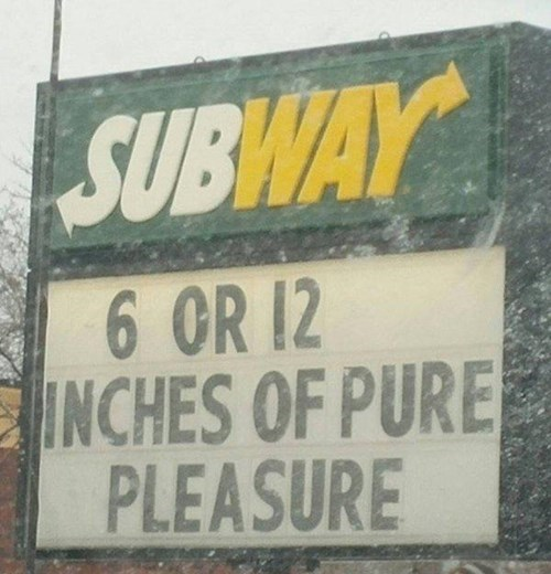 six or twelve inches of pleasure subway sign